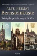 Alte Heimat Bernsteinküste - Königsberg - Danzig - Stettin