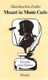 Mozart in Monte Carlo. Vierzehn neue Satiren.