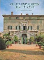 Villen und Gärten der Toskana. Mit 230 Abbildungen