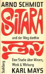 Sitara und der Weg dorthin: Eine Studie uber Wesen, Werk & Wirkung Karl May's