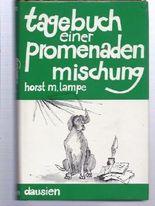 Horst M. Lampe: Tagebuch einer Promenadenmischung - Eine vorwiegend heitere Hundegeschichte
