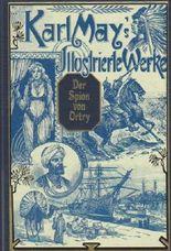 Karl May's Illustrierte Werke, Der Spion von Ortry. Die Liebe des Ulanen. 4.Band. Mit den zeitgenössischen Illustrationen von Venceslav Cerný