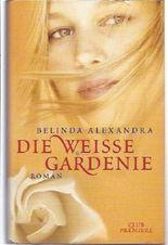 Die weiße Gardenie : Roman. Dt. von Imke Walsh-Araya, Club-Premiere.
