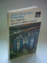 John Boynton Priestley: Du bist in einem alten Land