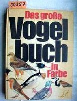Das große Vogelbuch in Farbe.