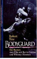 Bodyguard : Der Roman zum Film mit Kevin Costner und Whitney Houston