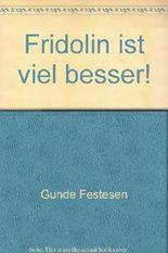 Fridolin ist viel besser!