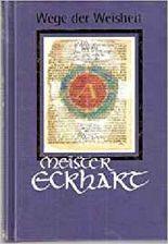 Wege der Weisheit: Mystische Traktate und Predigten