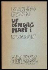 Uf Den Dag Warti; Mundart