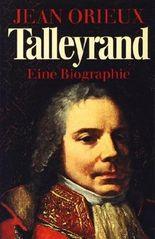 Talleyrand - Eine Biographie