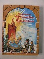 Helga R. Roßmeisl: Wunderschöne Weihnachts-Geschichten - Lieder Geschichten Basteleien