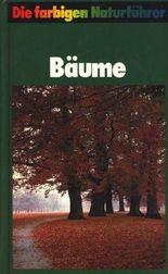 Die farbigen Naturführer: Bäume. Heimische und eingeführte Arten Europas.
