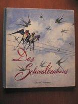 Das Schwalbenhaus. Eine Geschichte dreier Zugvögel.