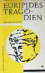 Tragödien I (Alkestis, Medea, Hyppolytos, Ion, Die Troerinnen, Helena)