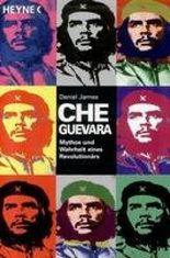 Che Guevara - Mythos und Wahrheit eines Revolutionärs.