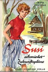 Susi schmiedet Zukunftspläne. Aus dem Dänischen von Else von Hollander-Lossow. Mit Illustrationen von Gerda Radtke.