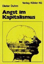 Angst im Kapitalismus. Zweiter Versuch der gesellschaftlichen Begründung zwischenmenschlicher Angst in der kapitalistischen Warengesellschaft