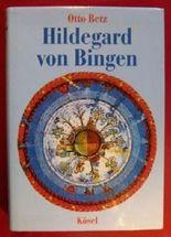 Hildegard von Bingen. Gestalt und Werk