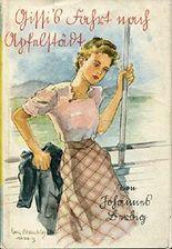 Gissis Fahrt nach Apfelstädt. Eine spannende Erzählung für junge Mädchen.