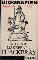 William Makepeace Thackeray. Biografien (RUB, 343)