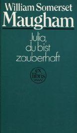 Julia, du bist zauberhaft. Roman. Aus dem Englischen von Renate Seiller.