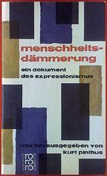 Menschheitsdämmerung. Ein Dokument des Expressionismus.