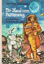 Der Hund vom Bumerang und andere kosmische Abenteuer.