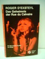 Roger D' Exsteyl: Das Geheimnis der Rue du Calvaire