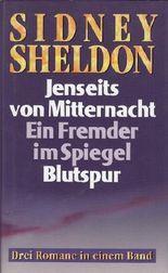 Sidney Sheldon: Jenseits von Mitternacht / Ein Fremder im Spiegel / Blutspur