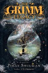 { THE GRIMM LEGACY } By Shulman, Polly ( Author ) [ Jul - 2010 ] [ Hardcover ]