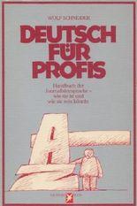 Deutsch für Profis Handbuch der Journalistensprache- wie sie ist und wie sie sein könnte (Stern Buch)