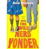 By Halpern, Julie ( Author ) [ Into the Wild Nerd Yonder ] Apr - 2011 { Paperback }