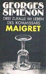 Drei Zufälle im Leben des Kommissars Maigret - Kriminalromane