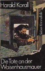 Die Tote an der Waisenhausmauer