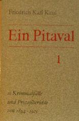 Ein Pitaval Band 1 + 2 - Gesamt 20 kriminalfälle und Prozeßberichte von 1894 - 1964