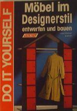 Do it Yourself Möbel im Designerstil entwerfen und Bauen.