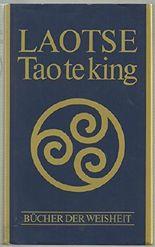LAOTSE - Tao te king - Das Buch vom Sinn und Leben. Bücher der Weisheit