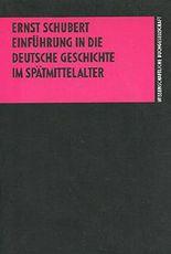 Einführung in die deutsche Geschichte im Spätmittelalter.