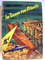 Im Banne von Atlantis : Eine abenteuerl. Geschichte um e. versunkene Welt. Textzeichn. von F. J. Tripp, Hirundo-Bücher ; 81