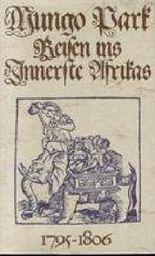 Reisen ins Innerste Afrikas 1795 - 1806.