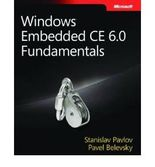 WINDOWS EMBEDDED CE 6.0 FUNDAMENTALS BY Pavlov, Stanislav(Author)08-2008( Paperback )