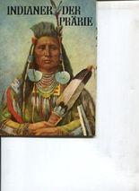 Indianer der Prärie.