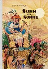 Der Sohn der Sonne. Eine spannende Erzählung aus dem Inka-Reich