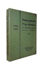 Naturgeschichte des Pflanzenreiches für Mädchen-Lyzeen. Berabeitet von Gustav Schweitzer. Band I + II.