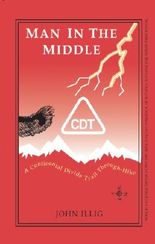 Man In the Middle:  Journey On the 3,100-Mile Continental Divide Trail