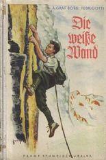 Die weiße Wand - Jugendbuch in altdeutscher Frakturschrift