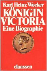 Königin Victoria: Eine Biographie