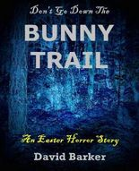 Don't Go Down The Bunny Trail - An Easter Horror Story