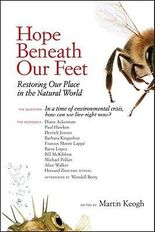 Hope Beneath Our Feet: Restoring Our Place in the Natural World[ HOPE BENEATH OUR FEET: RESTORING OUR PLACE IN THE NATURAL WORLD ] by Keogh, Martin (Author ) on Sep-07-2010 Paperback