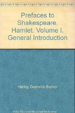 Prefaces to Shakespeare. Hamlet. Volume I. General Introduction